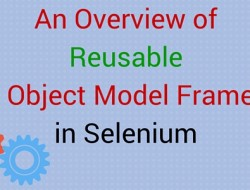 An Overview of Reusable Page Object Model Framework in Selenium