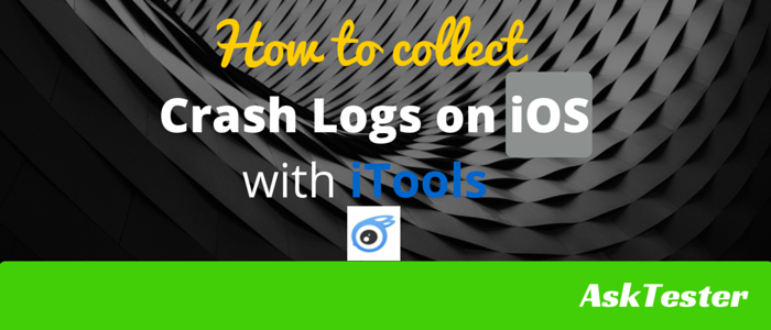 How to Collect iOS Device Crash Logs Using iToolsAskTester