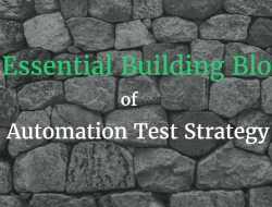 The 15 essential building blocks of a test automation strategy