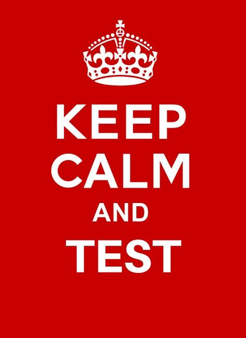 keep calm and test